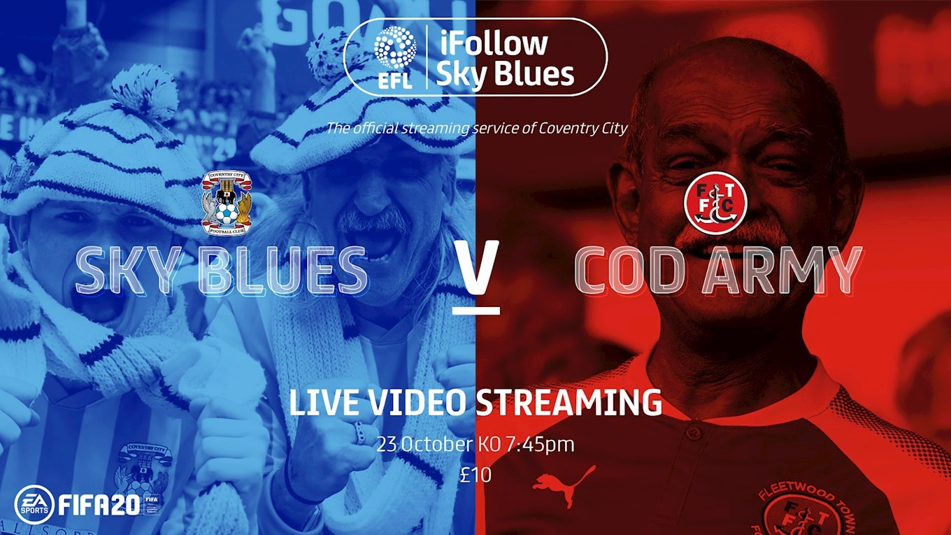 NEWS: Sky Blues versus Fleetwood Town live on ifollow in the UK